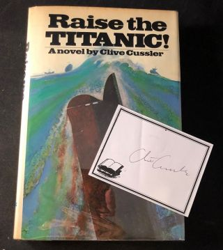 Raise the Titanic (SIGNED FIRST PRINTING). Clive CUSSLER