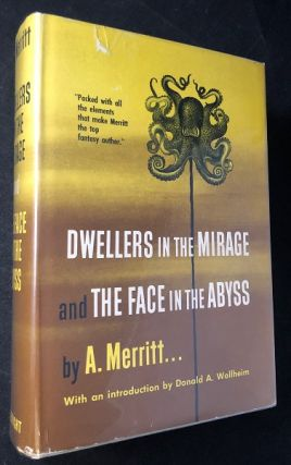 Dwellers in the Mirage and The Face in the Abyss. A. MERRITT, Donald A. WOLLHEIM