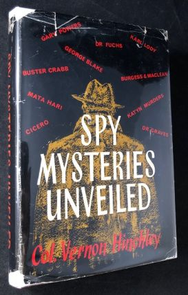 Spy Mysteries Unveiled. Col. Vernon HINCHLEY