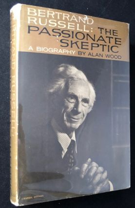 Bertrand Russell: The Passionate Skeptic. Alan WOOD