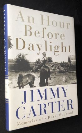 An Hour Before Daylight (SIGNED 1ST PRINTING); Memories of a Rural Boyhood. Jimmy CARTER