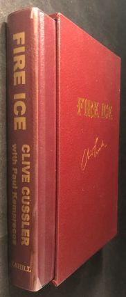 Fire Ice (SIGNED/LIMITED EDITION); A Novel from the NUMA Files. Clive CUSSLER, Paul KEMPRECOS