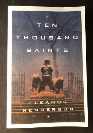 Ten Thousand Saints (ARC). Eleanor HENDERSON