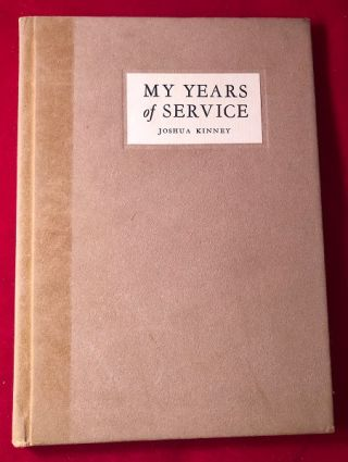My Years of Service (SIGNED 1ST PRINTING). Joshua KINNEY