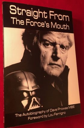 Straight from the Force's Mouth. Dave PROWSE, Lou FERRIGNO
