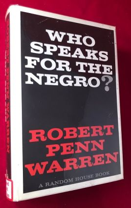 Who Speaks for the Negro? (SIGNED 1ST PRINTING). Robert Penn WARREN