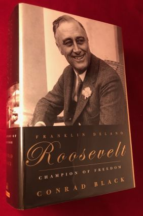 Franklin Delano Roosevelt: Champion of Freedom. Conrad BLACK