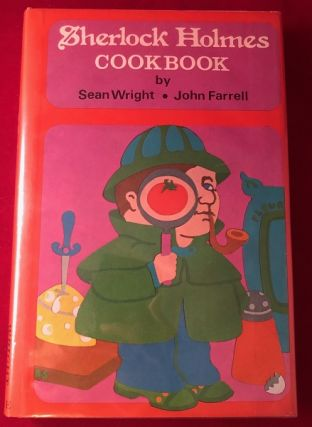 Sherlock Holmes Cookbook (SIGNED 1ST PRINTING). Sean WRIGHT, John FARRELL