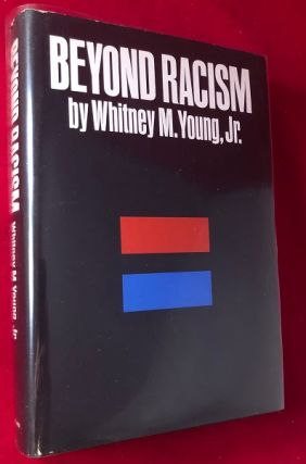 Beyond Racism (ASSOCIATION COPY SIGNED TO MANUEL VAZQUEZ). Whitney YOUNG JR