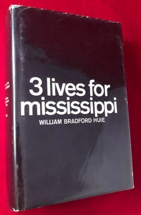 3 Lives for Mississippi (SIGNED FIRST PRINTING). William Bradford HUIE