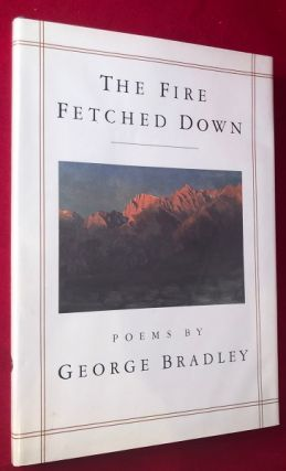 The Fire Fetched Down (SIGNED 1st). George BRADLEY
