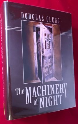 The Machinery of Night (SIGNED LTD EDITION). Douglas CLEGG