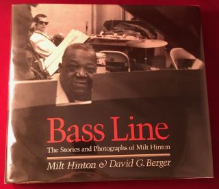Bass Line: The Stories and Photographs of Milt Hinton (SIGNED 1st). Milt HINTON, David BERGER
