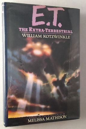 E.T. The Extra-Terrestrial (Signed First Edition). Film Related, William KOTZWINKLE.