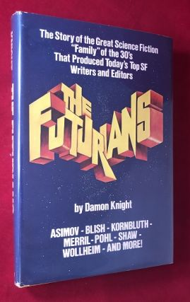 "The Futurians; The Story of the Great Science Fiction ""Family"" of the 30's That Produced Today's..."