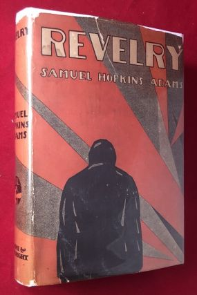 Revelry (SCARCE 1ST W/ DJ). Samuel Hopkins ADAMS