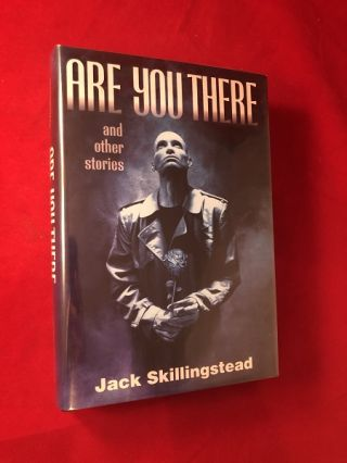 Are You There and Other Stories. Jack SKILLINGSTEAD
