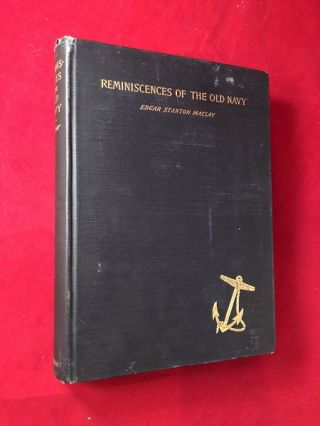 Reminiscences of the Old Navy from the Journals and Private Papers of Captain Edward Trenchard,...