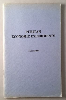 Puritan Economic Experiments (ORIGINAL 1974 EDITION). Americana, Gary NORTH.