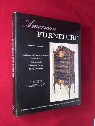 American Furniture: Jacobean-William and Mary, Queen Anne, Chippendale, Classical Period, Early...
