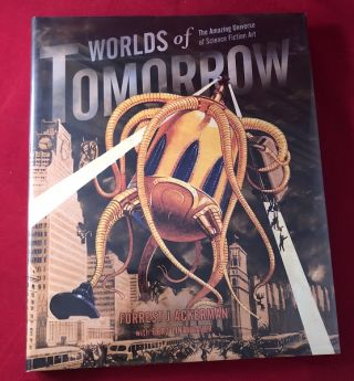 Worlds of Tomorrow: The Amazing Universe of Science Fiction Art. Forrest ACKERMAN, Brad LINAWEAVER