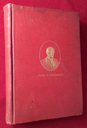 John B. McFerrin: A Biography (INSCRIBED BY JOHN MCFERRIN ANDERSON). O. P. FITZGERALD