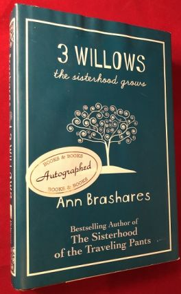 3 Willows the Sisterhood Grows (SIGNED 1ST PRINTING). Ann BRASHARES