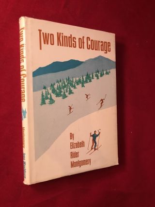 Two Kinds of Courage (SIGNED BY CO-AUTHOR OF MANY DICK AND JANE BOOKS). Elizabeth Rider MONTGOMERY