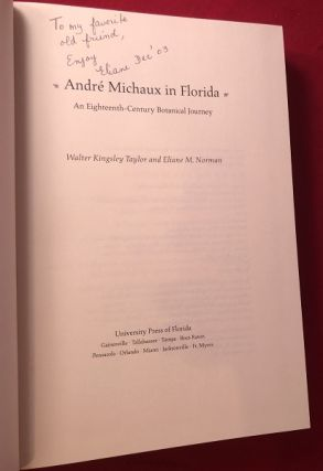 Andre Michaux in Florida: An Eighteenth - Century Botanical Journey (SIGNED ASSOCIATION COPY)