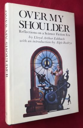 Over My Shoulder: Reflections on a Science Fiction Era (SIGNED 1ST PRINTING). Lloyd Arthur...