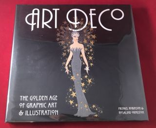 ART DECO: The Golden Age of Graphic Art & Illustration. Art, Design, Michael ROBINSON, Rosalind...