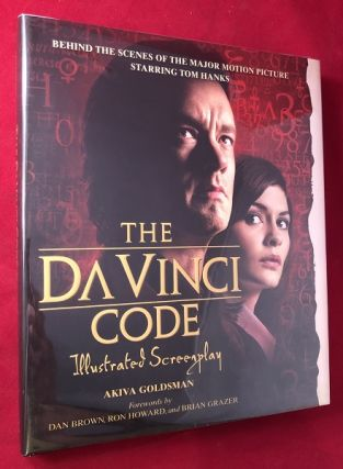 The Da Vinci Code: Illustrated Screenplay. Akiva GOLDSMAN, Dan BROWN, Ron HOWARD, Brian GRAZER