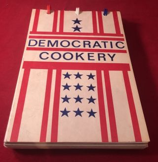 Democratic Cookery (1971 Spiral Bound First Edition). Mrs. Joseph KENNEDY, Mrs. Walter MONDALE,...