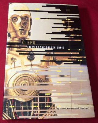 C-3PO: Tales of the Golden Droid. Daniel WALLACE, Josh LING