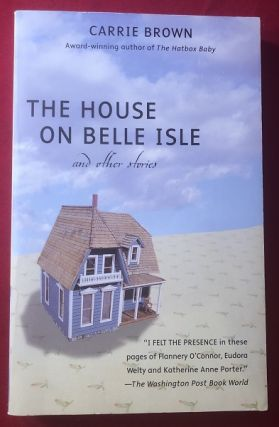 The House on Belle Isle and Other Stories (SIGNED 1ST PB). Carrie BROWN