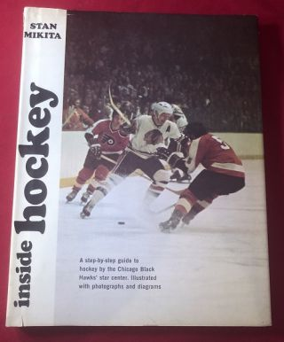 Inside Hockey (SIGNED BY MIKITA). Stan MIKITA
