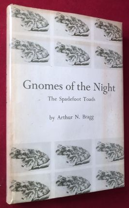 Gnomes of the Night: The Spadefoot Toads. Arthur BRAGG
