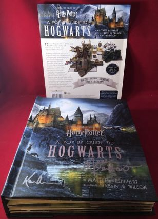 A Pop-Up Guide to Hogwarts: From the Films of Harry Potter (SIGNED BY REINHART & WILSON). Matthew...