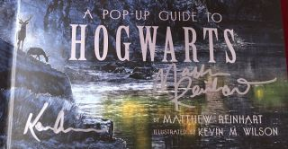 A Pop-Up Guide to Hogwarts: From the Films of Harry Potter (SIGNED BY REINHART & WILSON)