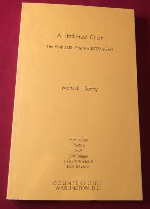 A Timbered Choir: The Sabbath Poems 1979-1997 (SIGNED ADVANCE COPY). Wendell BERRY