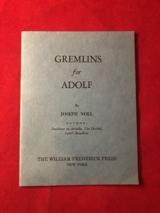 Gremlins for Adolf. Joseph NOEL
