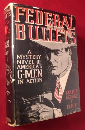 Federal Bullets: A Mystery Novel of America's G-Men in Action (SIGNED FIRST PRINTING). Major...