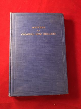 Writers of Colonial New England. Trentwell Mason WHITE, Paul William LEHMANN