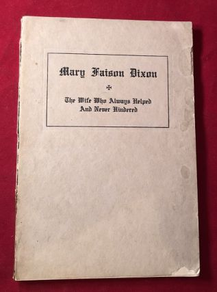 The Memorial of Mary Faison Dixon; Who Entered the Glory from Kuling, Chian / August 6, 1922. A....