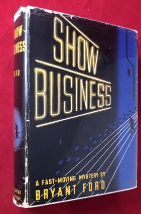 Show Business: A Fast-Moving Mystery (SIGNED X2 1ST). Bryant FORD, Michael BLANKFORT