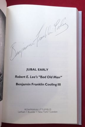 """Jubal Early: Robert E. Lee's """"Bad Old Man"""" (SIGNED 1ST)"""