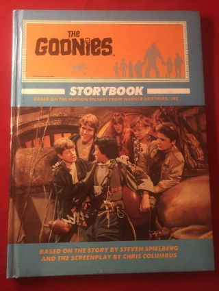 The Goonies Storybook (High Gloss First Trade Edition). The Goonies, Steven SPIELBERG, Chris...