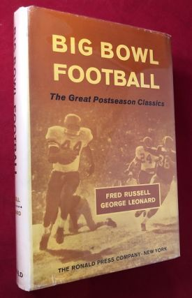 Big Bowl Football: The Great Postseason Classics (SIGNED BY BOTH AUTHORS). Fred RUSSELL, George...