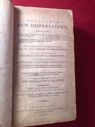 The Edinburgh New Dispensatory: Containing I) The Elements of Pharmaceutical Chemistry II) The Materia Medica; or, An Account of the Different Substances Employed in Medicine III) The Pharmaceutical Preparations and Medicinal Compositions of the Latest Editions of the London and Edinburgh Pharmacopoeias. With the Additions of the Most Approved Formulae, From the Best Foreign Pharmacopoeias. The World Interspersed with Practical Cautions and Observations, and Medicine; with New Tables of Elective Attractions of Antimonial and Mercurial Preparations, & c., and Several Copper-Plates of the Most Convenient Furnaces, and Principal Pharmaceutical Instruments.; Being an Improvement of the New Dispensatory By Dr. Lewis. The Fourth Edition; With Many Alterations, Corrections, and Additions; And a full and clear Account of the New Chemical Doctrines published by Mr. Lavoisier.