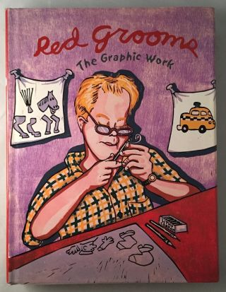 Red Grooms: The Graphic Work (SIGNED 1ST EDITION). Art, Design, Red GROOMS, Walter KNESTRICK